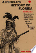 A People S History Of Florida 1513 1876 Book PDF