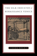 The Silk Industry of Renaissance Venice Pdf