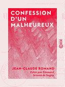 Confession d'un malheureux - Vie de Jean-Claude Romand, forçat libéré, écrite par lui-même ebook