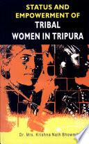 Status and Empowerment of Tribal Women in Tripura