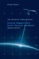 The Satellite Communication Ground Segment and Earth Station Handbook  Second Edition