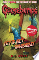 """""""Goosebumps: Let's Get Invisible!"""" by R. L. Stine"""