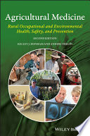 """Agricultural Medicine: Rural Occupational and Environmental Health, Safety, and Prevention"" by Kelley J. Donham, Anders Thelin"