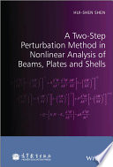 A Two Step Perturbation Method in Nonlinear Analysis of Beams  Plates and Shells Book