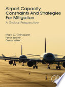 Airport capacity constraints and strategies for mitigation  A global perspective