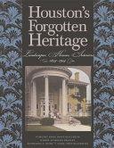 Houston's Forgotten Heritage