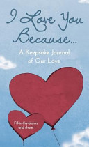 I Love You Because     A Keepsake Journal of Our Love