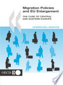 Migration Policies And Eu Enlargement The Case Of Central And Eastern Europe
