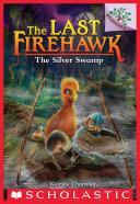 The Silver Swamp: A Branches Book (The Last Firehawk #8) Pdf/ePub eBook