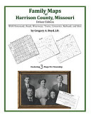 Family Maps of Harrison County  Missouri  Deluxe Edition