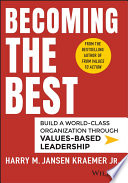 Becoming the Best  : Build a World-Class Organization Through Values-Based Leadership