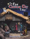 The First Christmas Day Trilogy