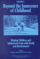 Beyond the Innocence of Childhood  Helping children and adolescents cope with death and bereavement