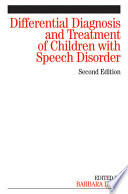 """""""Differential Diagnosis and Treatment of Children with Speech Disorder"""" by Barbara Dodd"""