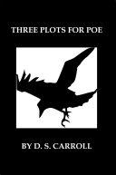 Three Plots for Poe