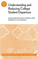 Understanding and Reducing College Student Departure