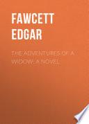 The Adventures of a Widow  A Novel