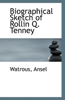 Biographical Sketch of Rollin Q. Tenney