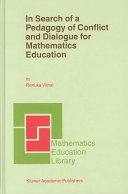 In Search of a Pedagogy of Conflict and Dialogue for Mathematics Education