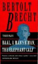 Baal  A Man s a Man  and The Elephant Calf