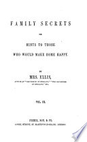 Family secrets; or, Hints to those who would make home happy. By the author of 'The women of England'. Pdf/ePub eBook