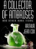 A Collector of Ambroses and Other Rare Items
