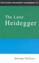 Routledge Philosophy Guidebook to the Later Heidegger