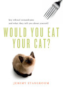 Pdf Would You Eat Your Cat?: Key Ethical Conundrums and What They Tell You About Yourself