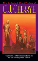 The Collected Short Fiction of C J  Cherryh