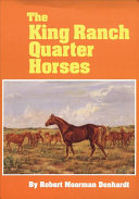 The King Ranch Quarter Horses