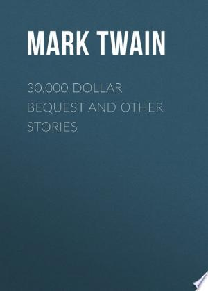 30,000 Dollar Bequest and Other Stories