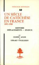 Un siècle de catéchèse en France, 1893-1980