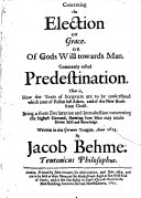 Concerning the Election of Grace, Or, Of Gods Will Towards Man, Commonly Called Predestination