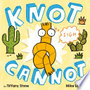 Knot Cannot