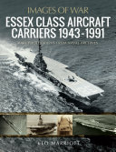 Essex Class Aircraft Carriers  1943  1991