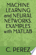 Machine Learning and Neural Networks. Examples with MATLAB