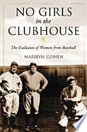 No Girls in the Clubhouse, The Exclusion of Women from Baseball by Marilyn Cohen PDF