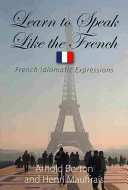 Learn to Speak Like the French ebook