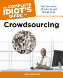 The Complete Idiot s Guide to Crowdsourcing