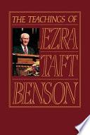The Teachings of Ezra Taft Benson