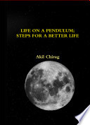Life on a Pendulum  Steps for a Better Life Book PDF