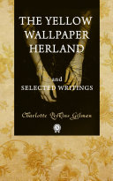 The Yellow Wall-Paper, Herland, and Selected