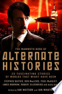 The Mammoth Book of Alternate Histories