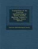 Transactions Of The American Ophthalmological Society Annual Meeting Volume 9 Primary Source Edition