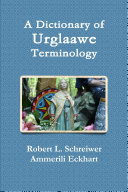 A Dictionary of Urglaawe Terminology