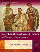 Daily Life Through World History in Primary Documents  The ancient world Book