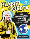 Planet Greta  How Greta Thunberg Wants You to Help Her Save Our Planet