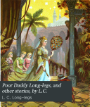 Poor Daddy Long-legs, and other stories, by L.C.