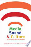 Media  Sound  and Culture in Latin America and the Caribbean