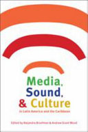 Pdf Media, Sound, and Culture in Latin America and the Caribbean Telecharger